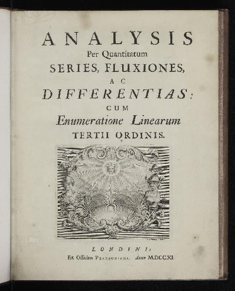 Analysis per Quantitatum Series, Fluxiones, ac Differentias: cum Enumeratione Linearum Tertii Ordinis. Isaac NEWTON.