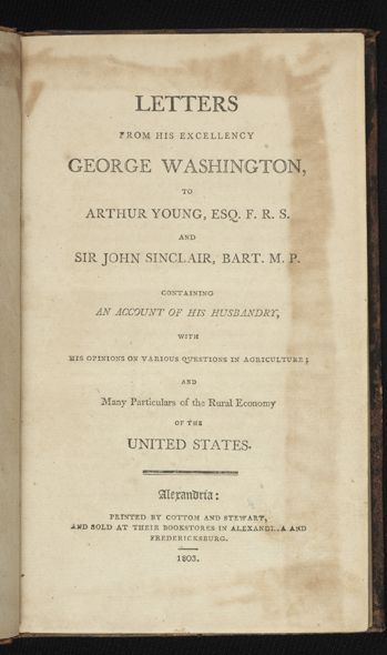 Letters from His Excellency George Washington, to Arthur Young, Esq., F.R.S., and Sir John...