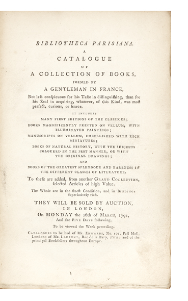 Bibliotheca Parisiana. A Catalogue of a Collection of Books, formed by a Gentleman in France…They will be sold by Auction in London, on Monday the 26th of March, 1791, and the Five Days following…. Antoine Marie AUCTION CATALOGUE: [PÂRIS D'ILLINS.