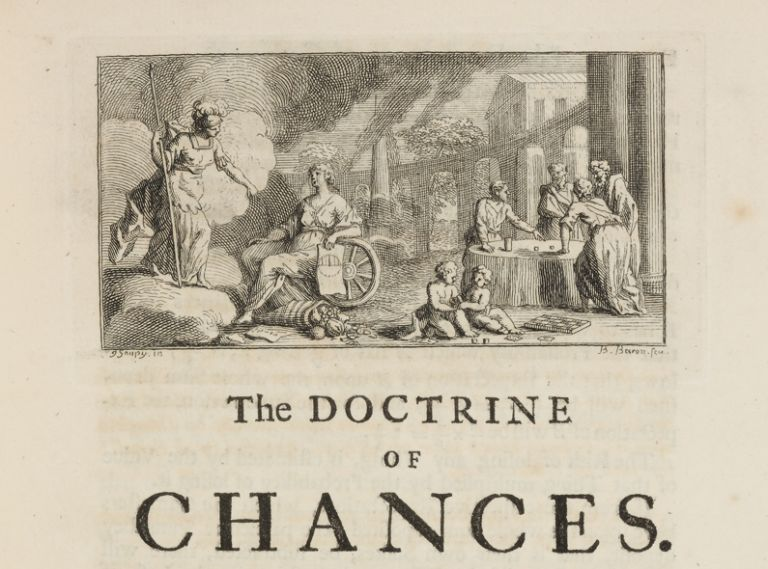 The Doctrine of Chances: or, A Method of Calculating the Probability of Events in Play. Abraham...