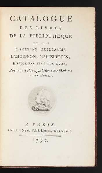 Catalogue des Livres de la Bibliothèque de feu Chrétien-Guillaume Lamoignon-Malesherbes, disposé par Jean-Luc Nyon…. AUCTION CATALOGUE: MALESHERBES.
