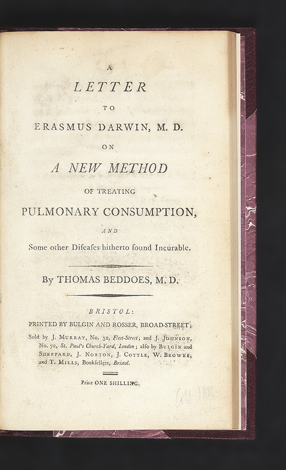 A Letter to Erasmus Darwin, M.D. on a new Method of Treating Pulmonary Consumption, and some other Diseases hitherto found incurable. Thomas BEDDOES.
