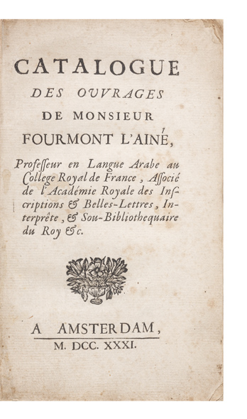 Catalogue des Ouvrages de Monsieur Fourmont l'ainé, Professeur en Langue Arabe au College...