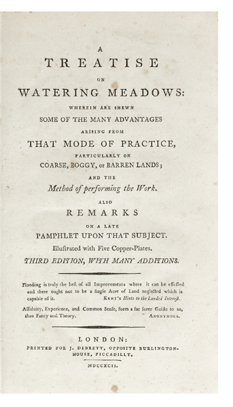 A Treatise on Watering Meadows: wherein are shewn some of the many Advantages arising from that Mode of Practice, particularly on Coarse, Boggy, or Barren Lands; and the Method of performing the Work. Also Remarks on a Late Pamphlet upon that Subject. George BOSWELL.