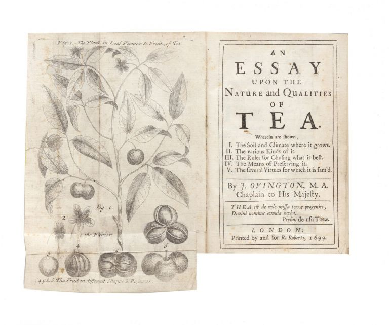 An Essay upon the Nature and Qualities of Tea. Wherein are shown, I. The Soil and Climate where it grows. II. The various Kinds of it. III. The Rules for Chusing what is best. IV. The Means of Preserving it. V. The several Virtues for which it is fam'd. John OVINGTON.
