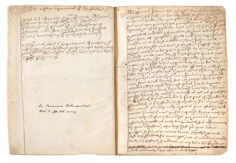 "Manuscript on paper of an early version of Weston's highly important A Discours of Husbandrie used in Brabant and Flanders (1st printed ed.: 1650), entitled on verso of first leaf ""Sir Rich: westons improvement of Husbandrie…coppied by mee Archdale Palmor, for my private use, ye Ninth day of February Ano Dom: 1649…"" and signed by him on recto of same leaf ""Arch: Palmor his Booke ye februa: 9th. Ano Dom: 1649."". Sir Richard WESTON."
