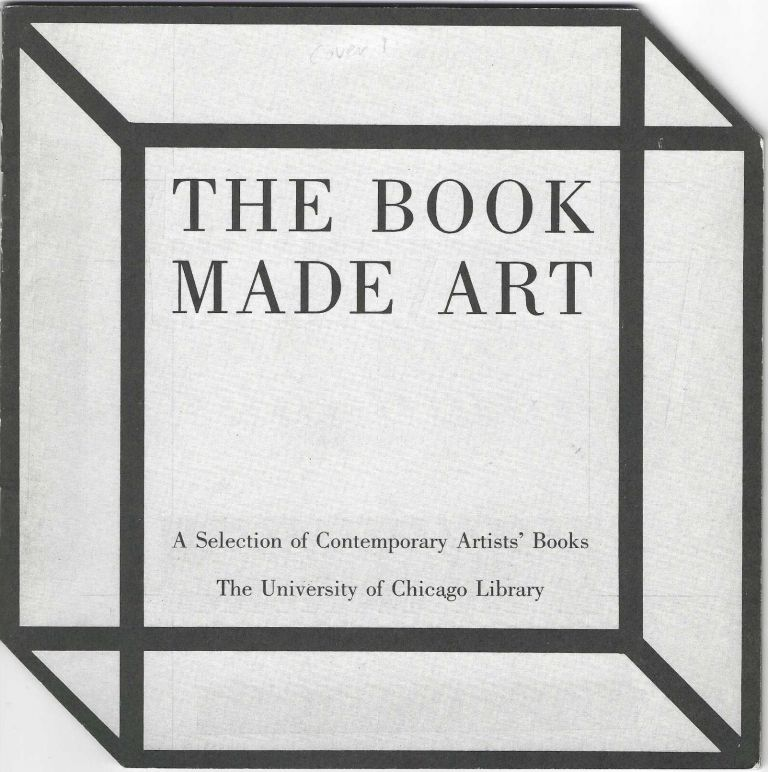Exhibition catalogue]: The Book Made Art: A Selection of Contemporary Artists' Books, exhibited...
