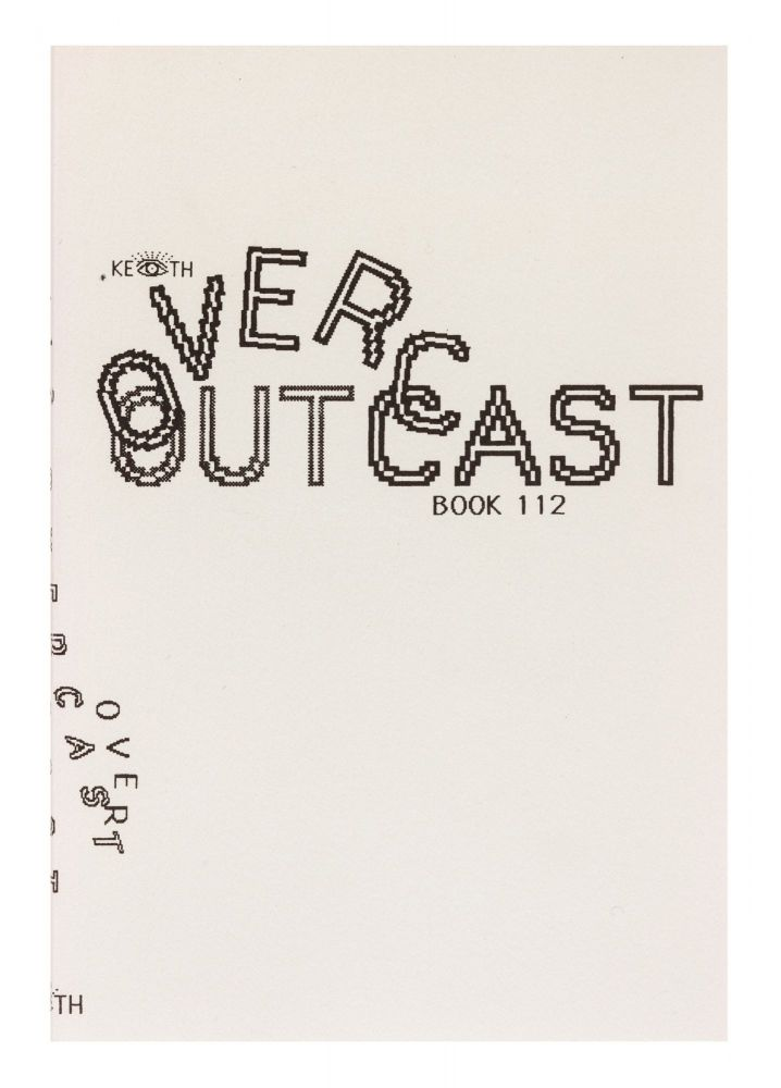 Overcast/Outcast, Book 112. Keith A. SMITH.