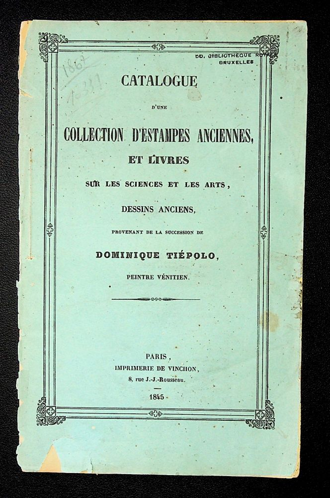 Catalogue d'une Collection d'Estampes Anciennes, et Livres sur les Sciences et les Arts, Dessins anciens…[10 novembre 1845]. Domenico AUCTION CATALOGUE: TIEPOLO.