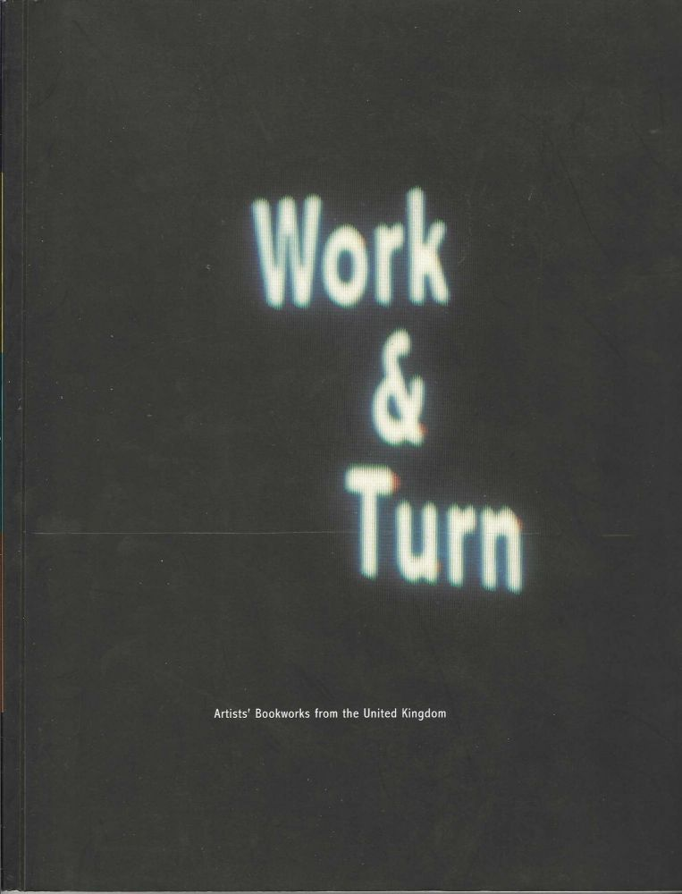 [From upper wrapper]: Work & Turn, Artists' Bookworks from the United Kingdom. David BLAMEY, curator.
