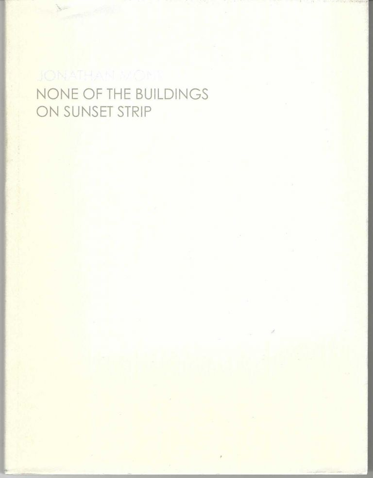 [From upper dust-jacket]: None of the Buildings on Sunset Strip. Jonathan MONK.