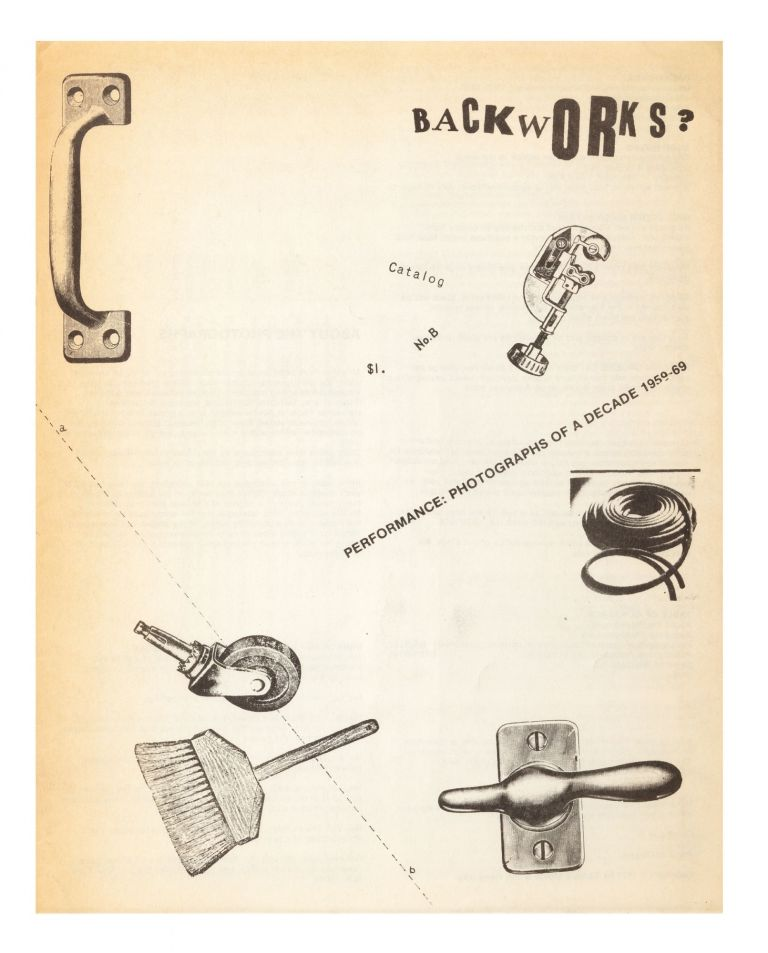 [From upper wrapper]: Backworks? Catalogue No. B, $1. Performance: Photographs of a Decade 1959-69. bookseller BACKWORKS.