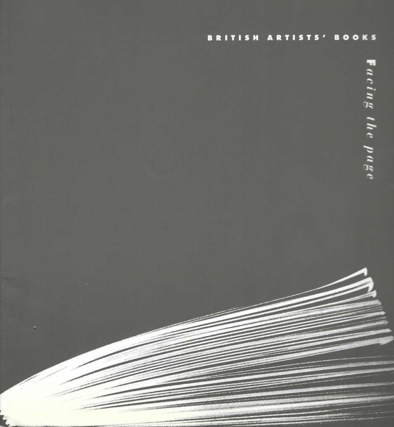 Facing the Page, British Artists' Books: a survey 1983-1993. Silvie TURNER.