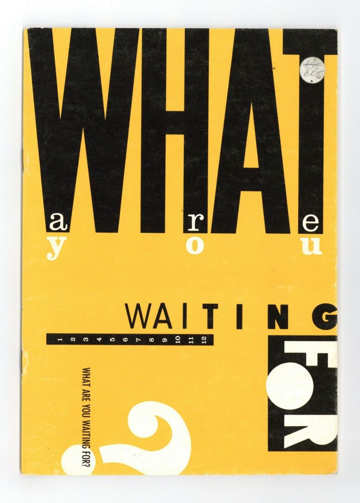 What are you waiting for?: An Exhibition of Artists' Books (15 June-30 July 1984). Clive PHILLPOT, curator.