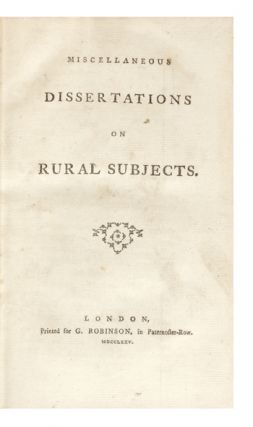 Miscellaneous Dissertations on Rural Subjects.