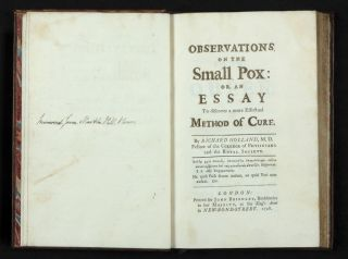 Observations on the Small Pox: or, An Essay to discover a more Effectual Method of Cure.