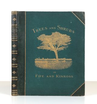 The Trees and Shrubs of Fife and Kinross.