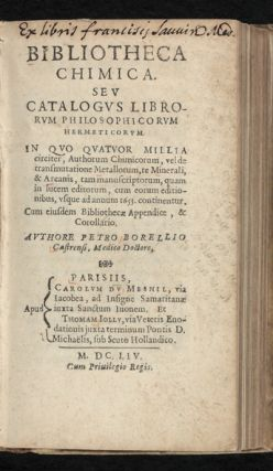 Bibliotheca Chimica. Seu Catalogus Librorum Philosophicorum Hermeticorum...Authorum Chimicorum, vel de transmutatione Metallorum...