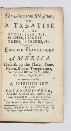 The American Physitian; or, a Treatise of the Roots, Plants, Trees, Shrubs, Fruit, Herbs &c....