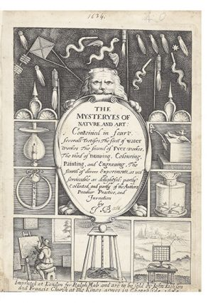 The Mysteryes of Nature, and Art: Conteined in foure severall Tretises, the first of Water Workes The second of Fyer workes, The third of Drawing, Colouring, Painting, and Engraving, The fourth of divers Experiments, as wel serviceable as delightful: partly collected, and partly of the Authors Peculiar Practice, and Invention by J.B.
