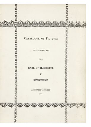 Catalogue of Pictures Belonging to the Earl of Ilchester.