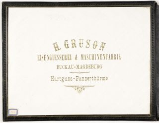 From the inside cover, lettered in gilt: H. Gruson Eisengiesserei & Maschinenfabrik Buckau–Magdeburg. Hartguss–Panzerthürme.